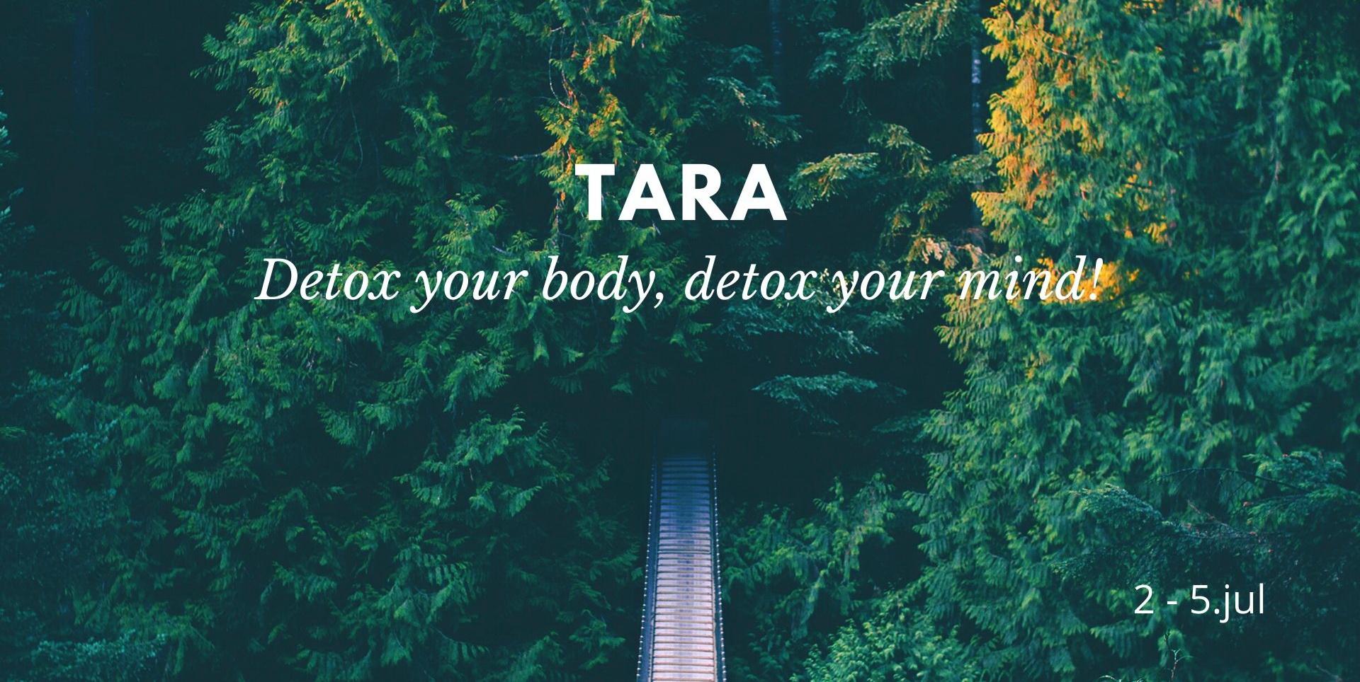 Detox your body, detox your mind - Tara, 2020.