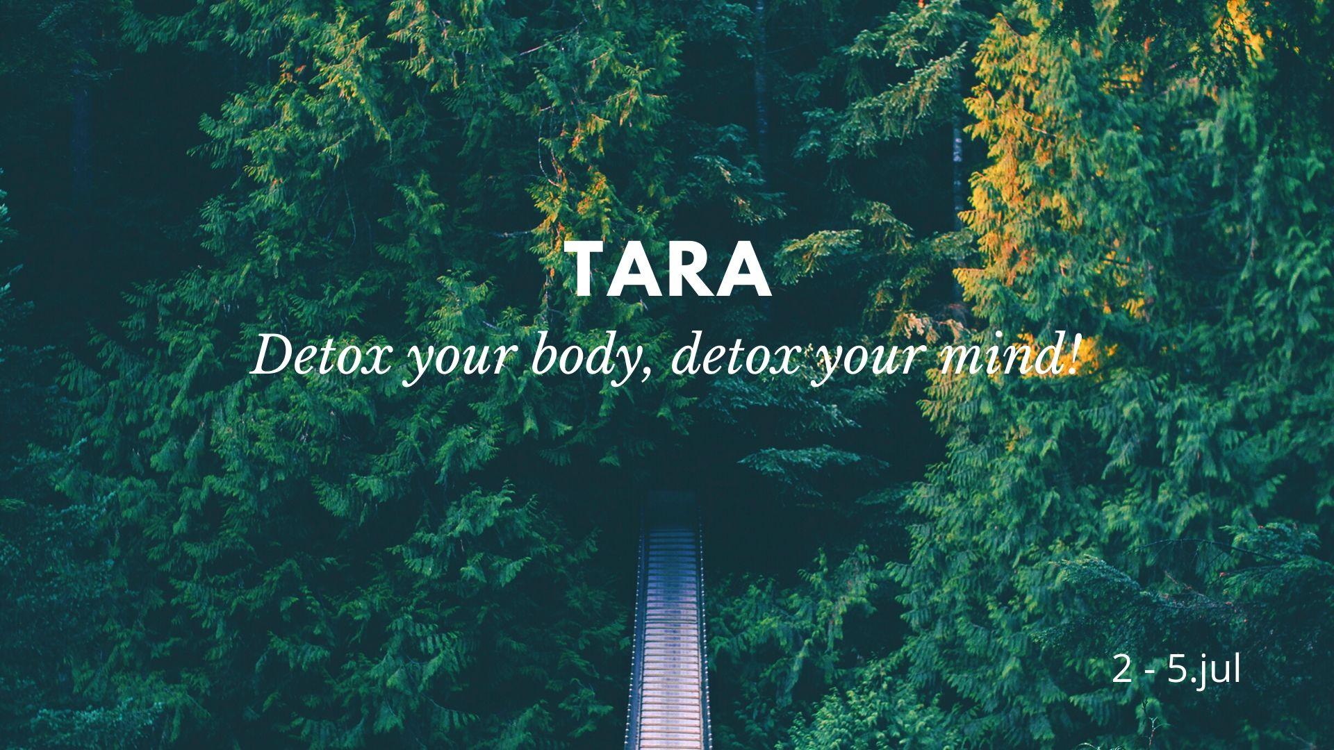 Detox your body and detox your mind - Tara, 2020.