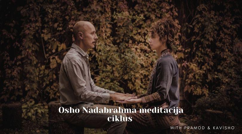 Osho Nadabrahma meditacija - ciklus u novembru