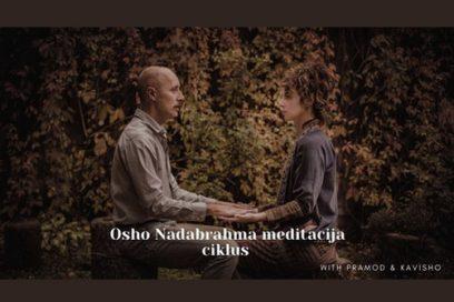 Osho Nadabrahma meditacija – ciklus u novembru