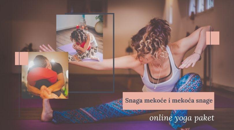 Snaga mekoće i mekoća snage - online yoga paket