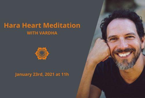 Hara Heart Meditation with Vardha – January 2021