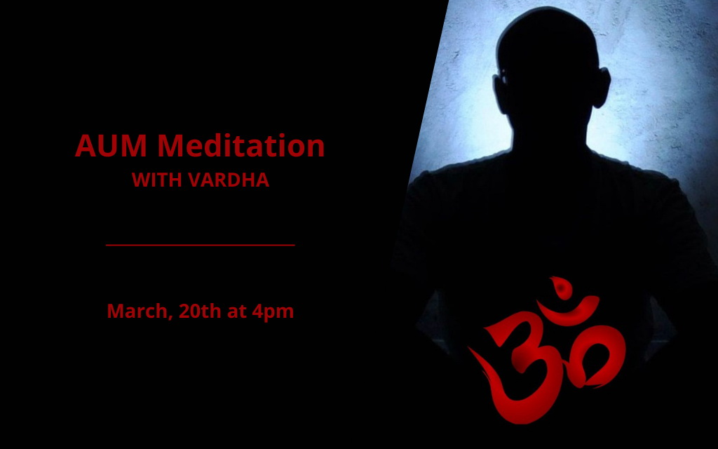 AUM Meditation with Vardha - March 2021