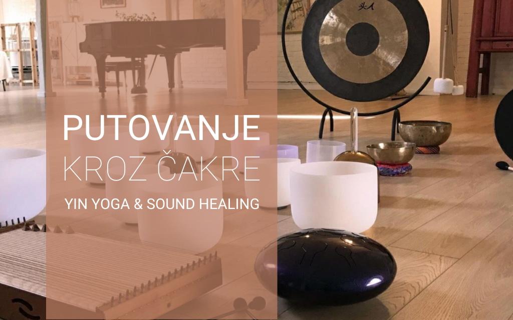 Putovanje kroz čakre – Yin Yoga & Sound Healing
