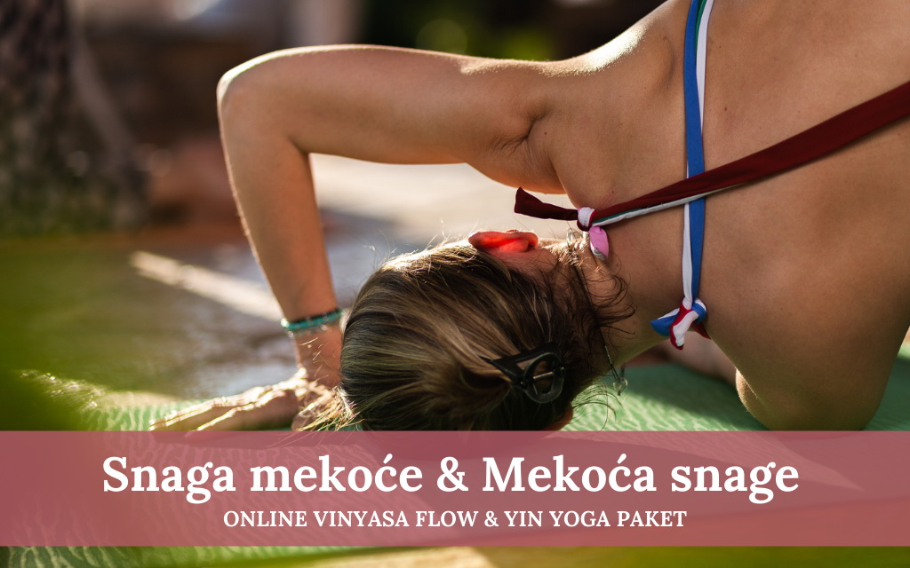 Snaga mekoće & Mekoća snage - Online Vinyasa Flow & Yin Yoga paket